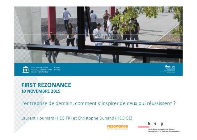 FIRSTREZONANCE 10NOVEMBRE 2015 L'entreprise dedemain,comment s'inspirer deceux qui réussissent ? LaurentHoumard(HEG...