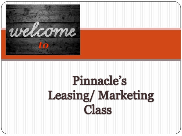 to<br />Pinnacle's <br />Leasing/ Marketing<br /> Class   <br />