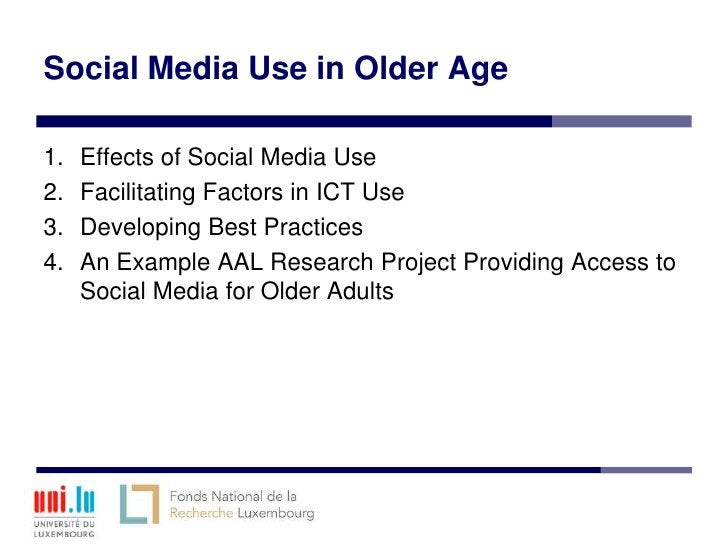 Social Media Use in Older Age1.   Effects of Social Media Use2.   Facilitating Factors in ICT Use3.   Developing Best Prac...