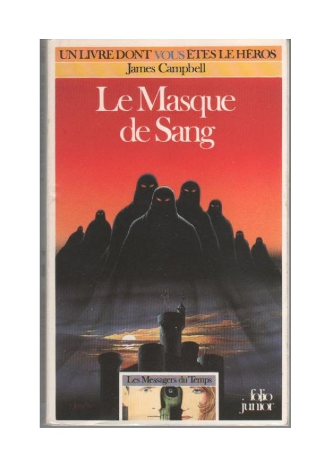James Campbell Le Masque de Sang Les Messagers du Temps/2 Traduit de l'anglais par Camille Fabien Illustrations de NathaCl...