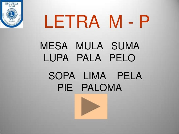 LETRA M - PMESA MULA SUMALUPA PALA PELO SOPA LIMA PELA  PIE PALOMA