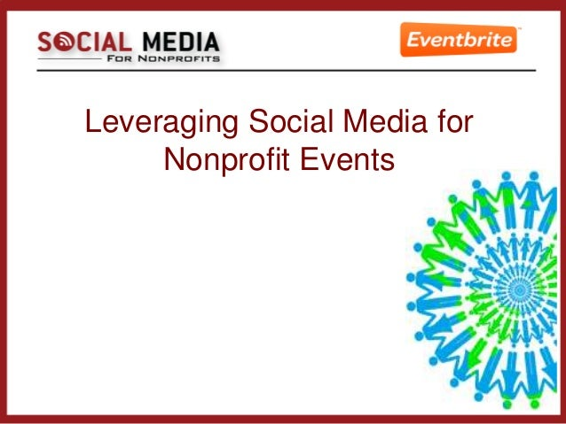 Leveraging Social Media for     Nonprofit Events