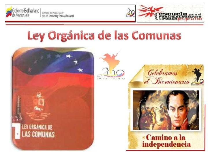 ESTRUCTURA DE LA LEY ORGÁNICA DE LAS COMUNAS: 08 TÍULOS. 07 CAPÍTULOS. 66 ARTÍCULOS 02 DISPOSICIONES TRANSITORIAS 05 ...