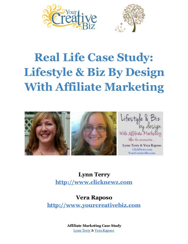 Real Life Case Study: Lifestyle & Biz By Design With Affiliate Marketing Lynn Terry http://www.clicknewz.com Vera Raposo h...