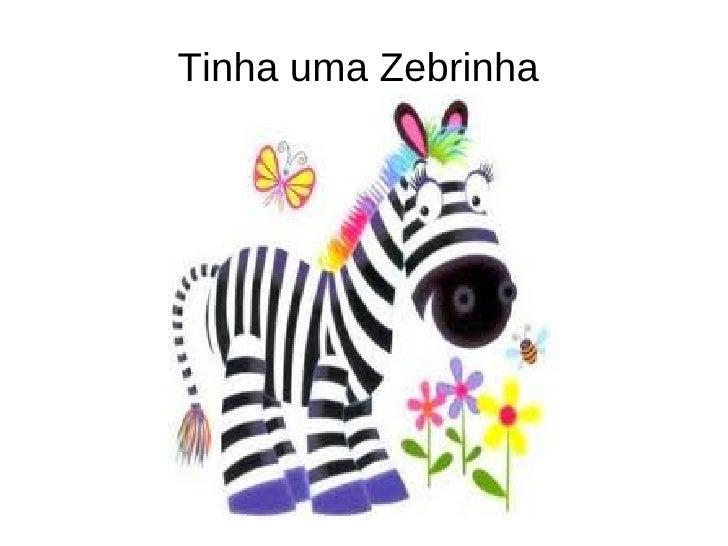 Tinha uma Zebrinha