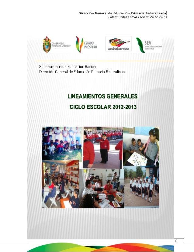 Dirección General de Educación Primaria Federalizada.                                         Lineamientos Ciclo Escolar 2...