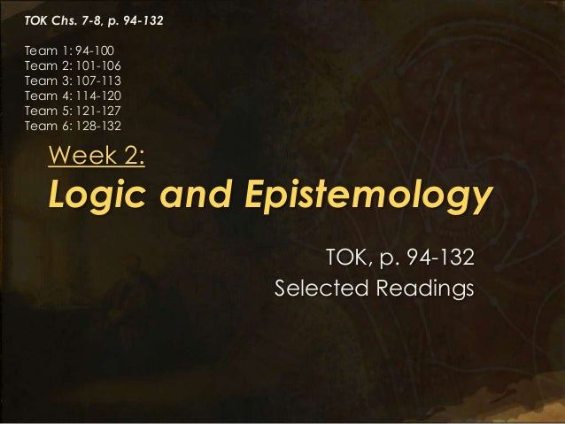 epistemology logic and knowledge On jan 1, 2016, wesley h holliday published the chapter: epistemic logic and epistemology in the book: handbook of formal philosophy.