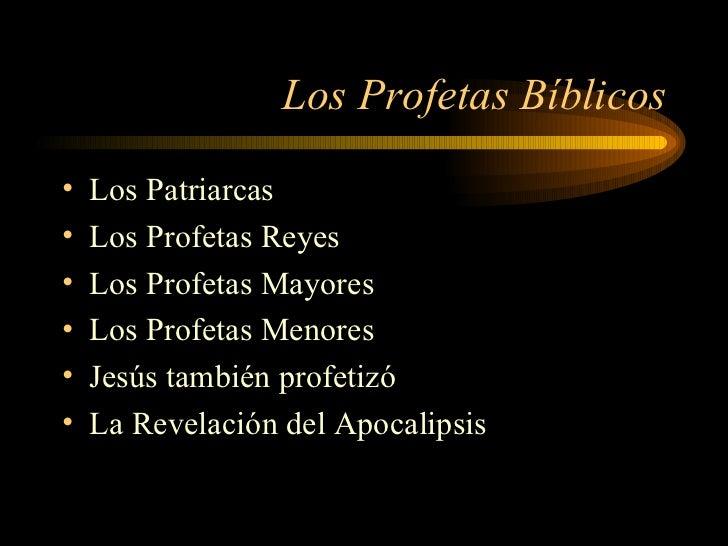 Los Profetas Bíblicos•   Los Patriarcas•   Los Profetas Reyes•   Los Profetas Mayores•   Los Profetas Menores•   Jesús tam...