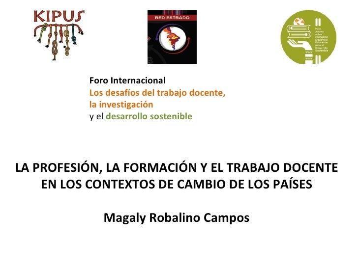 Foro Internacional          Los desafíos del trabajo docente,          la investigación          y el desarrollo sostenibl...