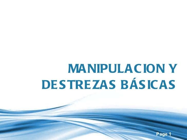 MANIPULACION Y DESTREZAS BÁSICAS