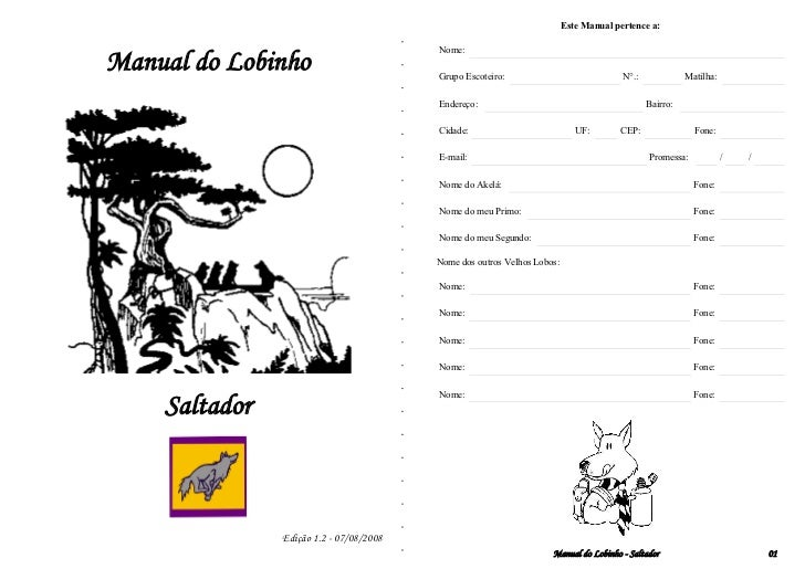 Este Manual pertence a:                                         Nome:Manual do Lobinho                        Grupo Escote...