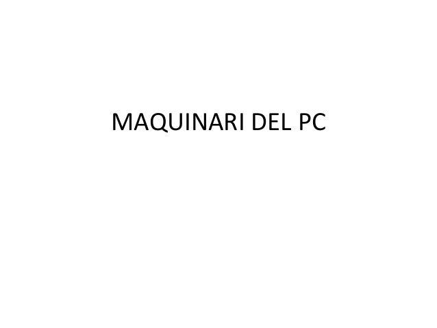 MAQUINARI DEL PC