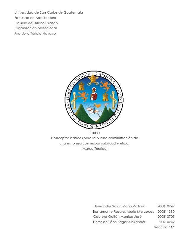 Universidad de San Carlos de Guatemala Facultad de Arquitectura Escuela de Diseño Gráfico Organización profecional Arq. Ju...