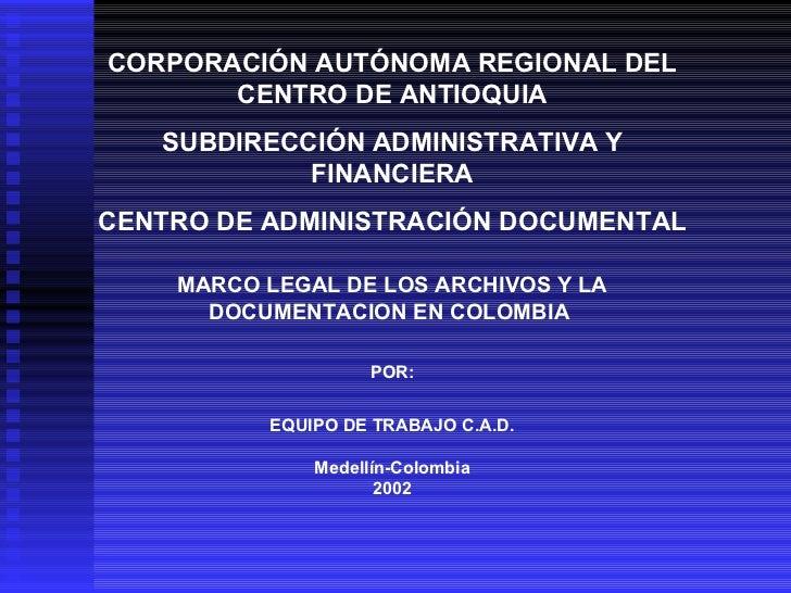 CORPORACIÓN AUTÓNOMA REGIONAL DEL CENTRO DE ANTIOQUIA SUBDIRECCIÓN ADMINISTRATIVA Y FINANCIERA CENTRO DE ADMINISTRACIÓN DO...