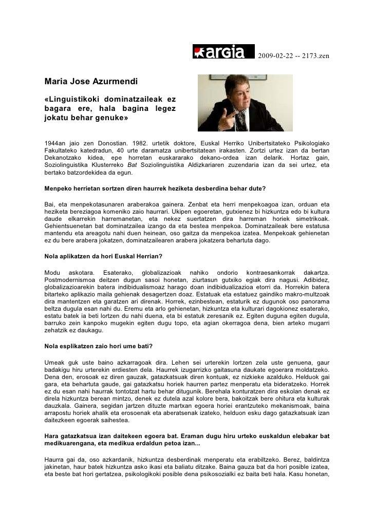 2009-02-22 -- 2173.zen   Maria Jose Azurmendi «Linguistikoki dominatzaileak ez bagara ere, hala bagina legez jokatu behar ...