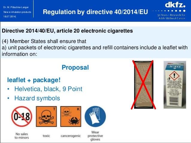 18.07.2014| Dr. M. Pötschke-Langer New e-inhalation products Regulation by directive 40/2014/EU Proposal leaflet + package...