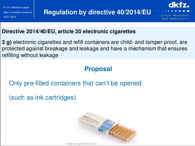 18.07.2014| Dr. M. Pötschke-Langer New e-inhalation products www.easysmokers.ch Directive 2014/40/EU, article 20 electroni...