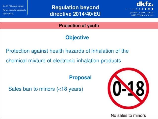 18.07.2014| Dr. M. Pötschke-Langer New e-inhalation products Regulation beyond directive 2014/40/EU Objective Protection a...