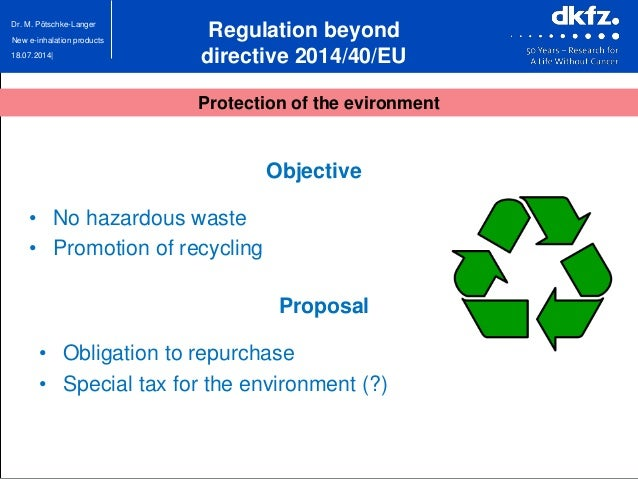 18.07.2014| Dr. M. Pötschke-Langer New e-inhalation products Objective • No hazardous waste • Promotion of recycling Propo...