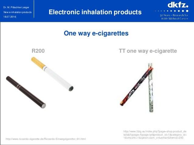 18.07.2014| Dr. M. Pötschke-Langer New e-inhalation products One way e-cigarettes http://www.riccardo-zigarette.de/Riccard...
