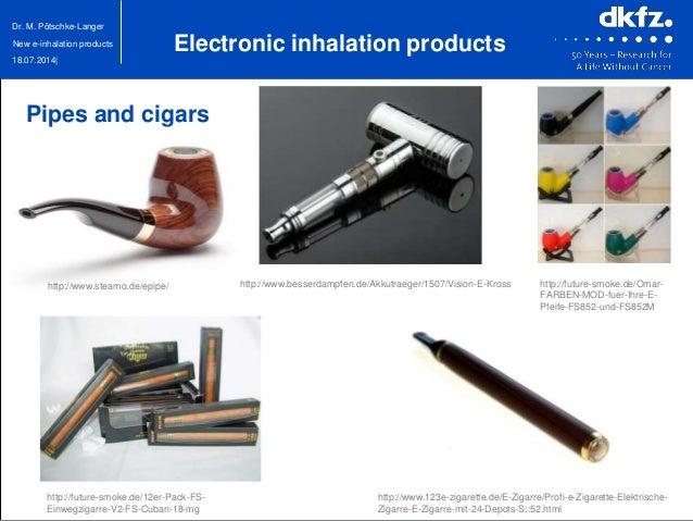 18.07.2014| Dr. M. Pötschke-Langer New e-inhalation products http://www.steamo.de/epipe/ http://www.besserdampfen.de/Akkut...