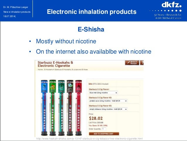 18.07.2014| Dr. M. Pötschke-Langer New e-inhalation products • Mostly without nicotine • On the internet also availablbe w...
