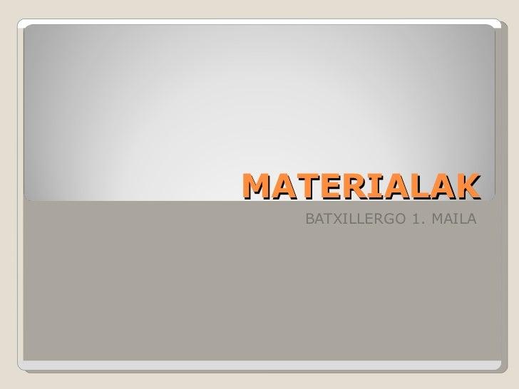 MATERIALAK BATXILLERGO 1. MAILA