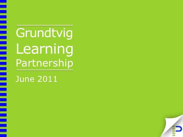 Grundtvig Learning Partnership<br />June 2011<br />