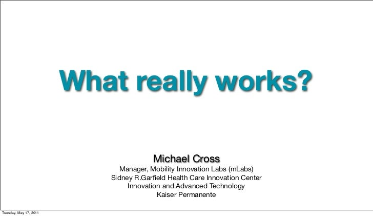 What really works?                                       Michael Cross                              Manager, Mobility In...