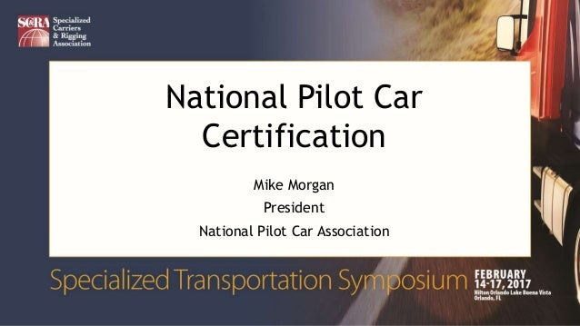 2017 STS - PERFECTING THE PARTNERSHIP BETWEEN PILOT CARS AND CARRIERS…