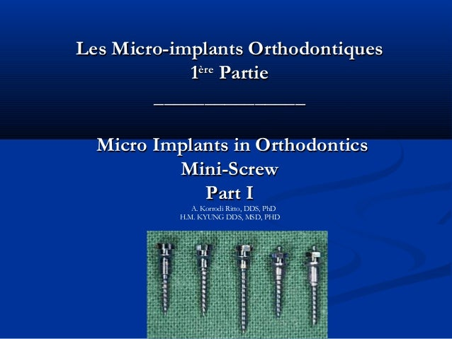 Les Micro-implants OrthodontiquesLes Micro-implants Orthodontiques11èreèrePartiePartie______________________________Micro ...