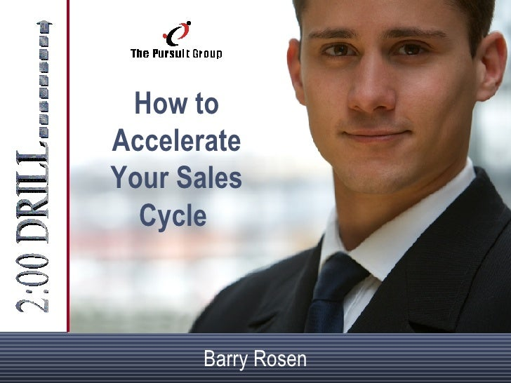 How to Accelerate Your Sales Cycle  Barry Rosen