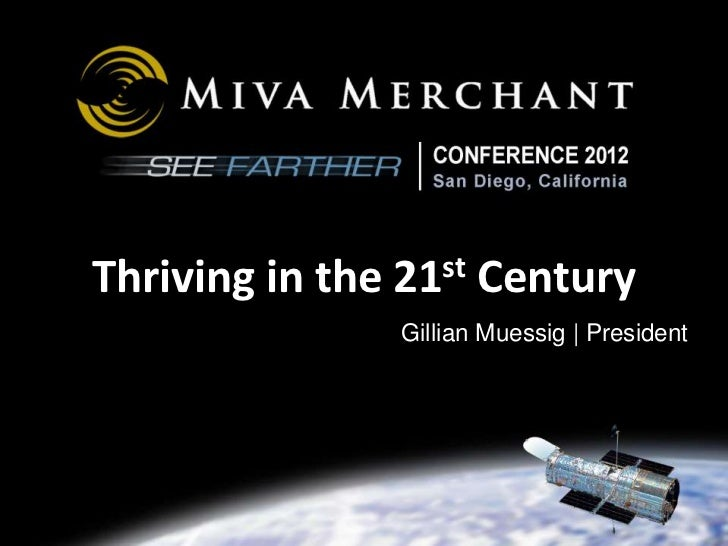 CONFERENCE 2012                         March 7 - 10, 2012Thriving in the   21st   Century                  Gillian Muessi...