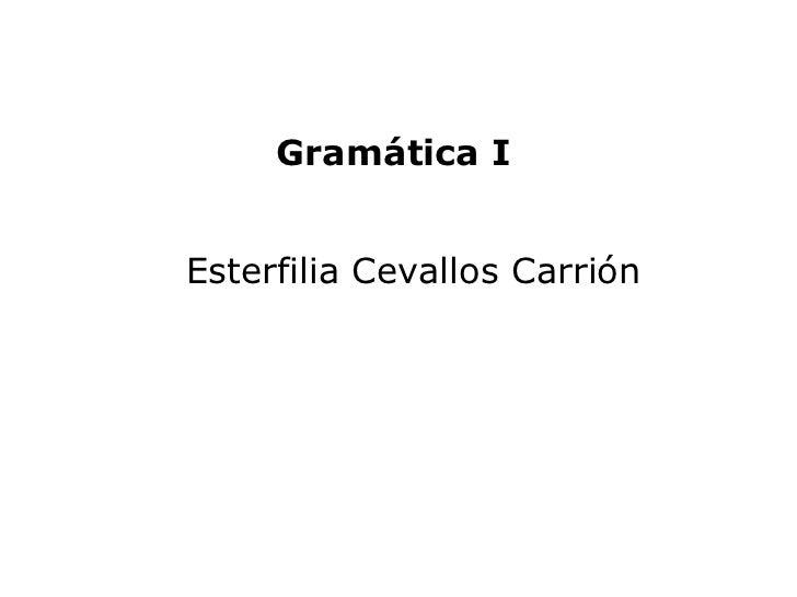 Gramática IEsterfilia Cevallos Carrión