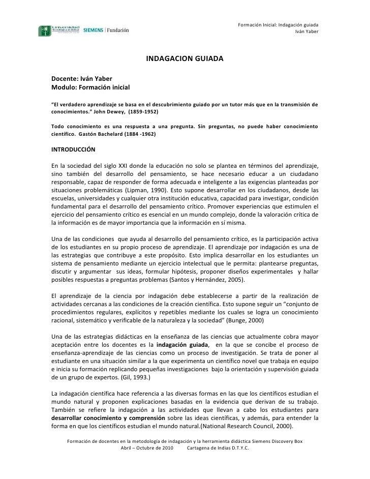 """INDAGACION GUIADA<br />Docente: Iván Yaber<br />Modulo: Formación inicial <br />""""El verdadero aprendizaje se basa en el de..."""