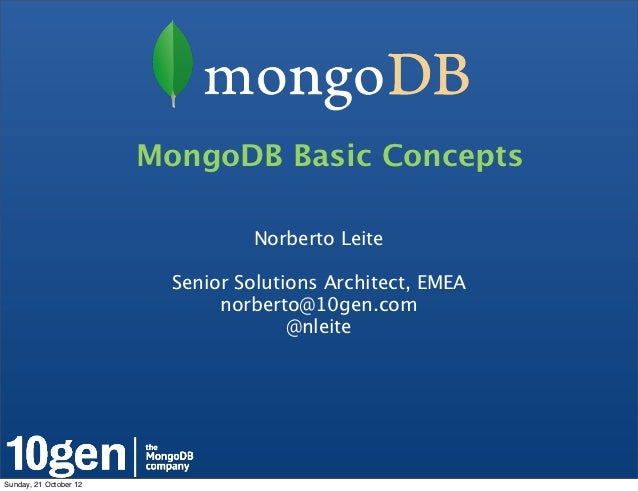MongoDB Basic Concepts                                  Norberto Leite                          Senior Solutions Architect...