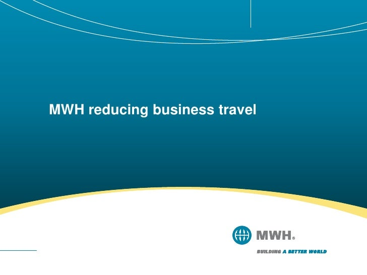 MWH reducing business travel<br />