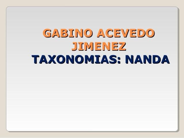 GABINO ACEVEDO     JIMENEZTAXONOMIAS: NANDA