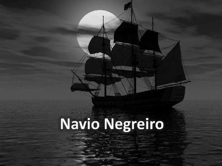 Navio Negreiro <br />