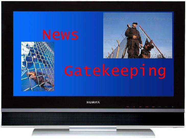 News  Gatekeeping