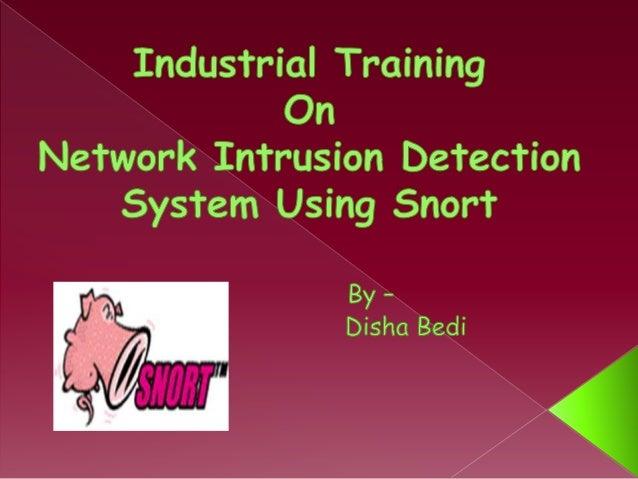  I did my summer internship in Siemens Information Systems Ltd. on building network intrusion detection system using Snor...