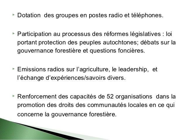    Dotation des groupes en postes radio et téléphones.   Participation au processus des réformes législatives : loi    p...