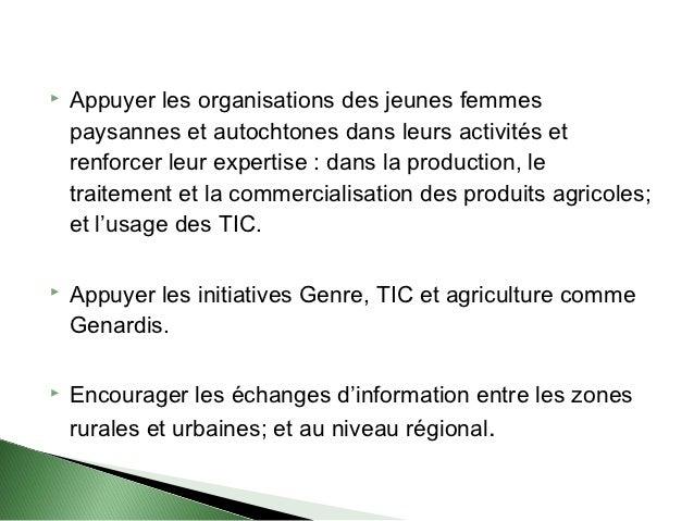    Appuyer les organisations des jeunes femmes    paysannes et autochtones dans leurs activités et    renforcer leur expe...
