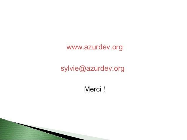 www.azurdev.orgsylvie@azurdev.org      Merci !