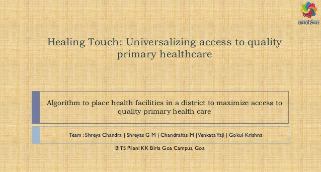 Healing Touch: Universalizing access to quality primary healthcare Algorithm to place health facilities in a district to m...