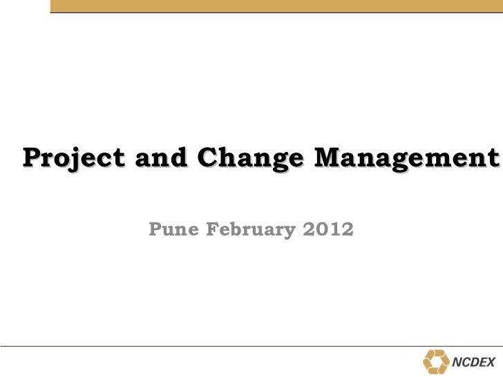 Project and Change Management Pune February 2012