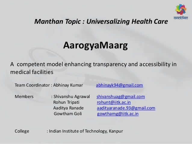 Manthan Topic : Universalizing Health Care A competent model enhancing transparency and accessibility in medical facilitie...