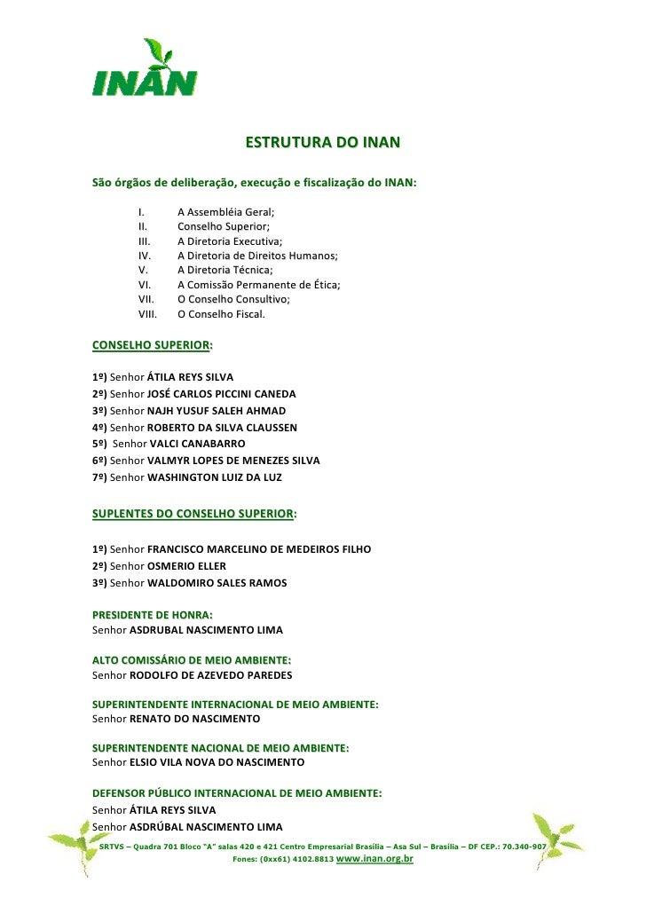 ESTRUTURA DO INANSão órgãos de deliberação, execução e fiscalização do INAN:           I.        A Assembléia Geral;      ...
