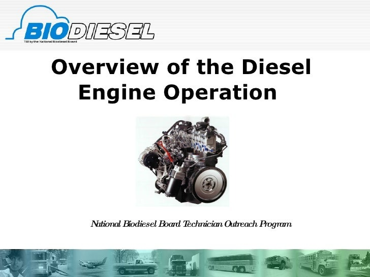 Overview of the Diesel Engine Operation  National Biodiesel Board Technician Outreach Program