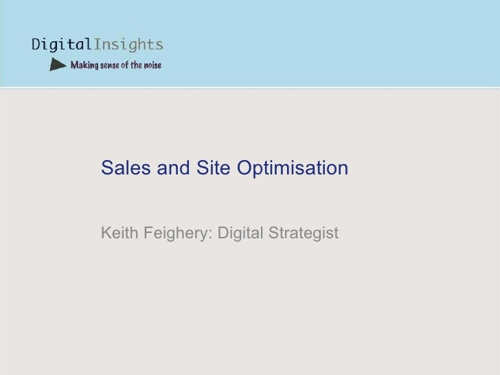 Sales and Site Optimisation Keith Feighery: Digital Strategist